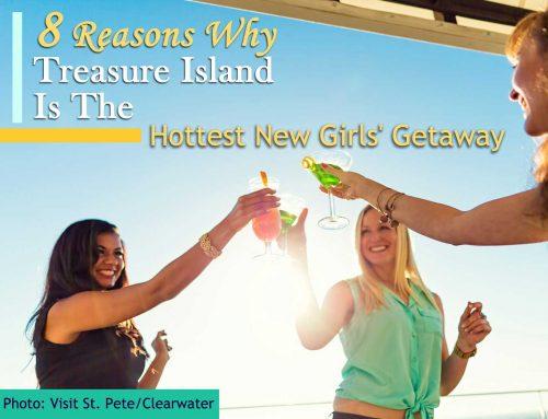 8 Reasons Treasure Island, FL Is the Hottest New Girls' Getaway